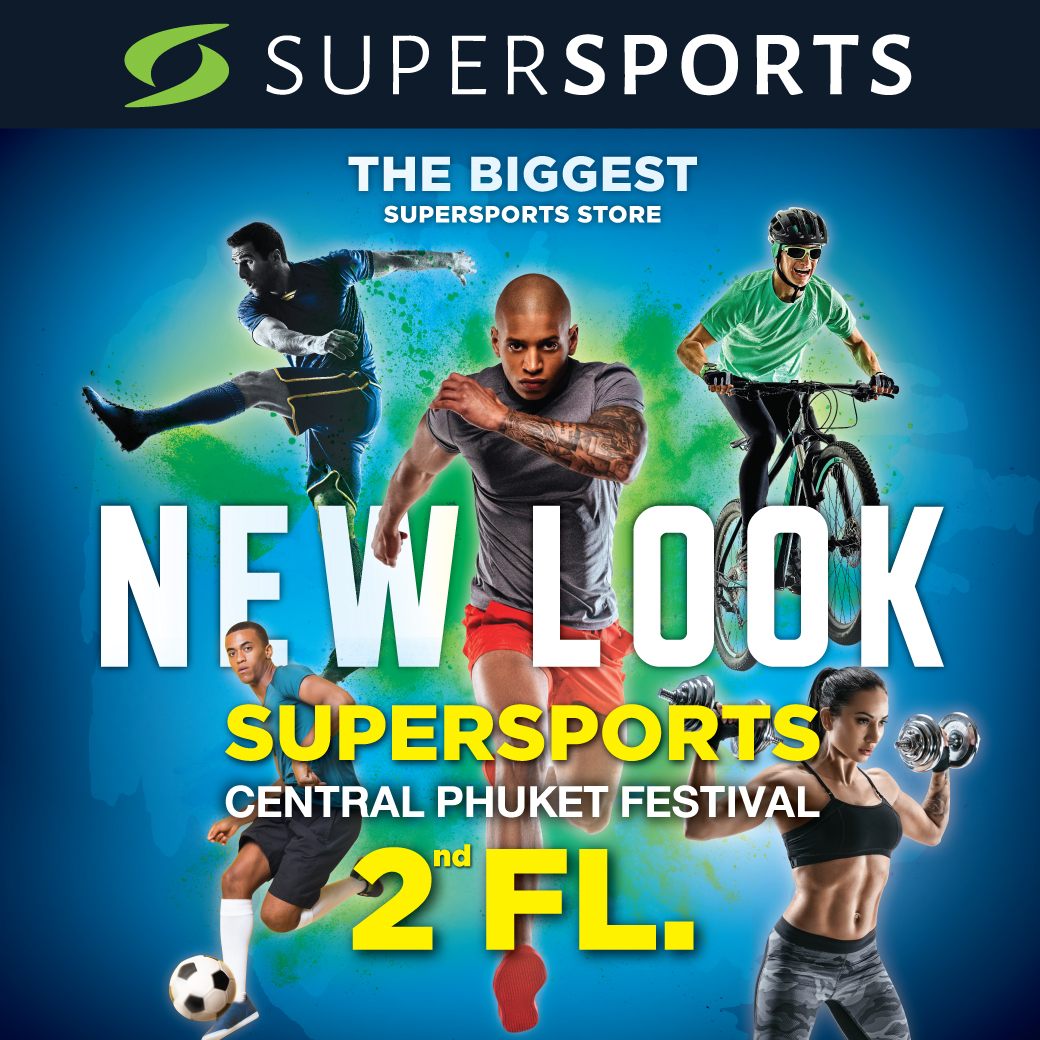 SUPERSPORTS NEW LOOK @ CENTRAL PHUKET FESTIVAL